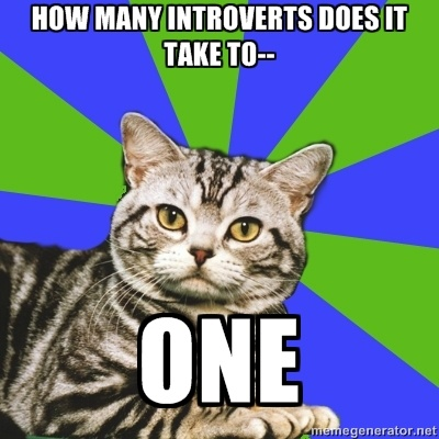 introvert memes | How many introverts does it take to-- one - Introvert Cat | Meme ...