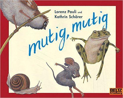 mutig, mutig (MINIMAX): Amazon.de: Lorenz Pauli, Kathrin Schärer: Bücher