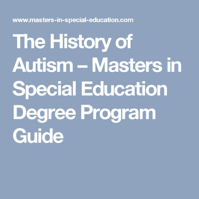 The History of Autism – Masters in Special Education Degree Program Guide