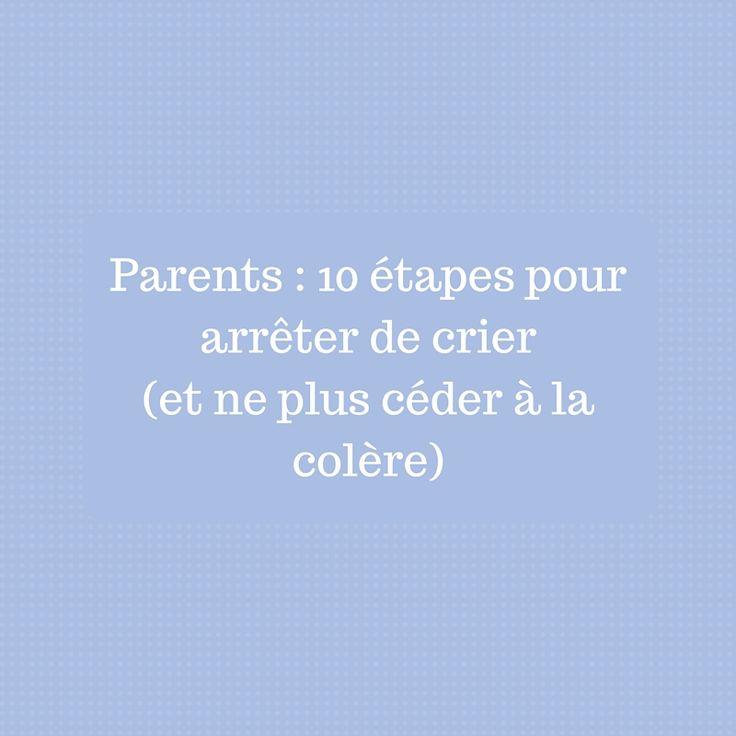 PARENTS : 10 ÉTAPES POUR ARRÊTER DE CRIER (ET NE PLUS CÉDER À LA COLÈRE). Dr Laura Markham, auteure du livre « Peaceful Parent, Happy Kids », propose sur son blog « Aha Parenting » 10 étapes pour arrêter de crier. Comme toute nouvelle habitude, il sera nécessaire de s'exercer. Donc, gardez le cap et félicitez-vous de chaque progrès réalisé. Et n'oubliez pas que nos enfants nous regardent, nous imitent et apprennent. L'apprentissage est donc double !