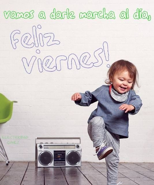 Vamos que nos vamos con el Viernes, pero qué contenta que estoy! buenos días!!!