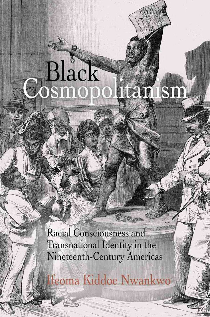 Black Cosmopolitanism: Racial Consciousness And Transnational Identity In  The Nineteenthcentury Americas (paperback)