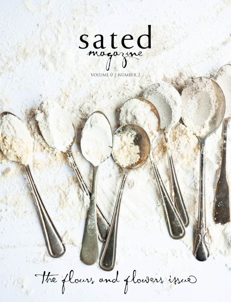 Hello dear readers, Hope you are all ready for the holiday season to begin! Stephanie of Desserts for Breakfast and I have a happy announcement to kick things off: the second issue of sated is just about ready to hit the printers! We're excited to share the (double) theme of issue 2: Flours and Flowers. …