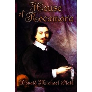 http://www.amazon.com/House-Rocamora-Donald-Michael-Platt/dp/1618070916/ref=sr_1_1?ie=UTF8=1353640073=8-1=house+of+rocamora
