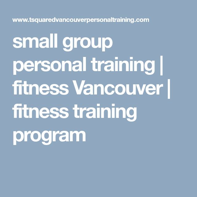 small group personal training | fitness Vancouver | fitness training program