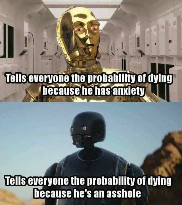 We all have a 100% chance. C3PO vs K2SO
