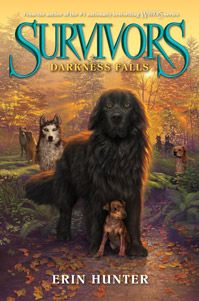 Books for the young by Erin Hunter -  Warriors about Cats, Seekers about three bears & Survivors about dogs #3 Darkness Falls the latest book out