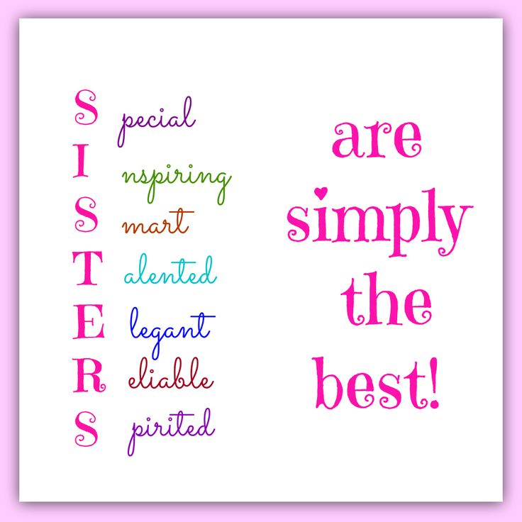Sisters are simply the best!