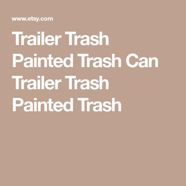 Trailer Trash Painted Trash Can Trailer Trash Painted Trash