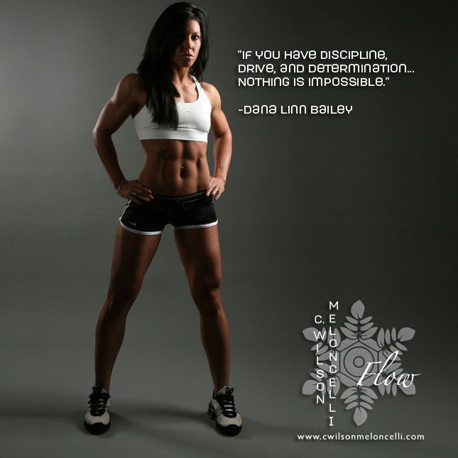 """Who says you can't make it? According to Dana Linn Bailey, """"If you have discipline, drive and determination... nothing is impossible."""""""