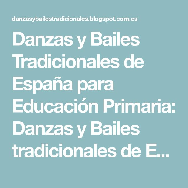 Danzas y Bailes Tradicionales de España para Educación Primaria: Danzas y Bailes tradicionales de España