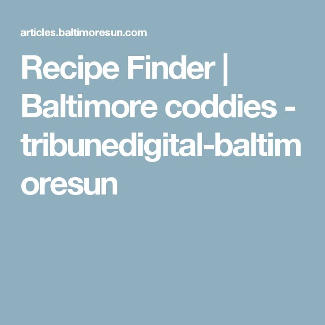 Recipe Finder | Baltimore coddies - tribunedigital-baltimoresun