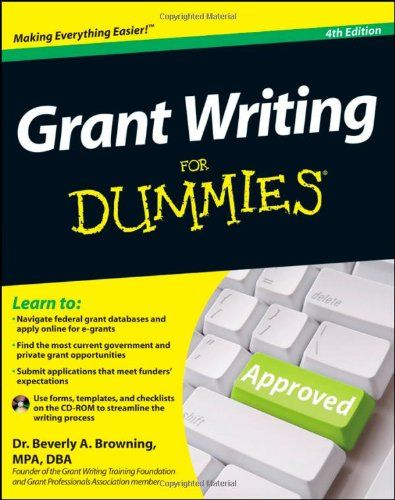 Grant Writing For #Dummies/Beverly A. Browning