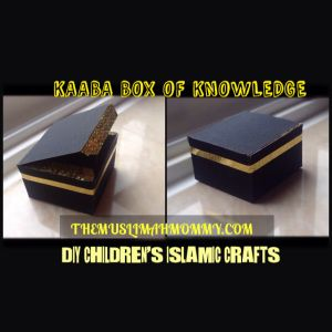 DIY Kaaba Box of Knowledge What a great idea and easy craft to make together! Fill with any Islamic information, 99 names of Allah, Names of Prophets, Masjids around the world, Arabic letters... have your child pull out a paper daily/weekly for discussion or to look it up on the internet and.or read more about it