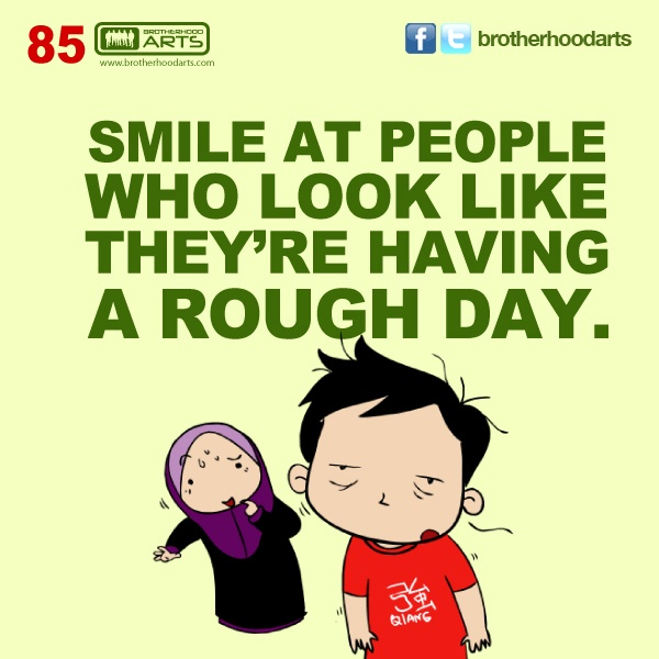 "#085 Ahmad Says: ""Smile at people who look like they're having a rough day."""