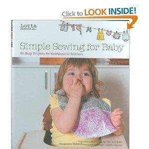 Lotta Jansdotters Simple Sewing for Baby: 24 Easy Projects for Newborns to Toddlers: Amazon.ca: Lotta Jansdotter: Books