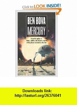 Mercury (Grand Tour) (9780765343147) Ben Bova , ISBN-10: 0765343142  , ISBN-13: 978-0765343147 ,  , tutorials , pdf , ebook , torrent , downloads , rapidshare , filesonic , hotfile , megaupload , fileserve