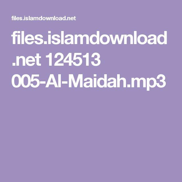 files.islamdownload.net 124513 005-Al-Maidah.mp3