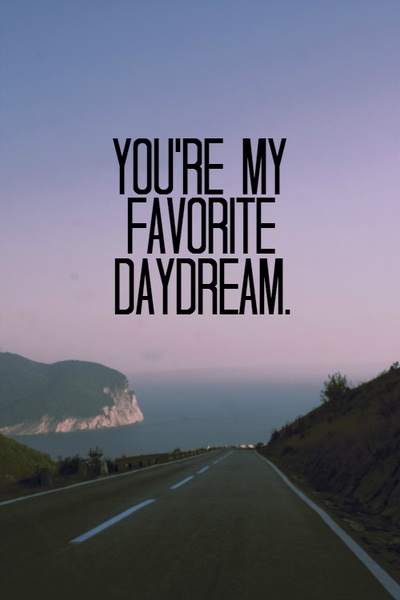 daydreaming about you quotes - photo #7