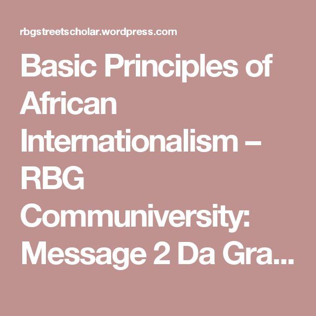 Basic Principles of African Internationalism – RBG Communiversity: Message 2 Da Grassroots