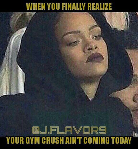 When you finally realize your gym crush ain't coming today - Diet and Fitness Humor, Diet Memes, Gym Memes, Fitness Memes, Gym Humor, Sweat, Active, LOL, LMAO, Comedy, Fit, Gym, Health, Healthy, Train, Training, Crossfit, Fit Mom, Fit Girl, Fit Chick, Fat, Legs, Weight Loss, Running, Jogging, Cardio, Nutrition, Supplements, 21 Day Fix, Motivation, Fitspo, Fit Fam, Gains, Body Building, Gym Time, Rihanna, Drake, Work, Workout, Exercise, Los Angeles, New York, Atlanta, Miami, Chicago, Houston