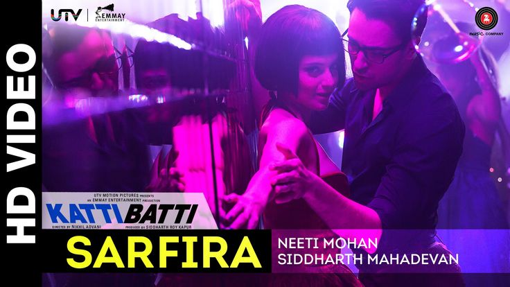 Sung by Neeti Mohan and Siddharth Mahadevan, Sarfira is the first video song from the romantic film Katti Batti.