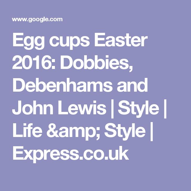Egg cups Easter 2016: Dobbies, Debenhams and John Lewis | Style | Life & Style | Express.co.uk