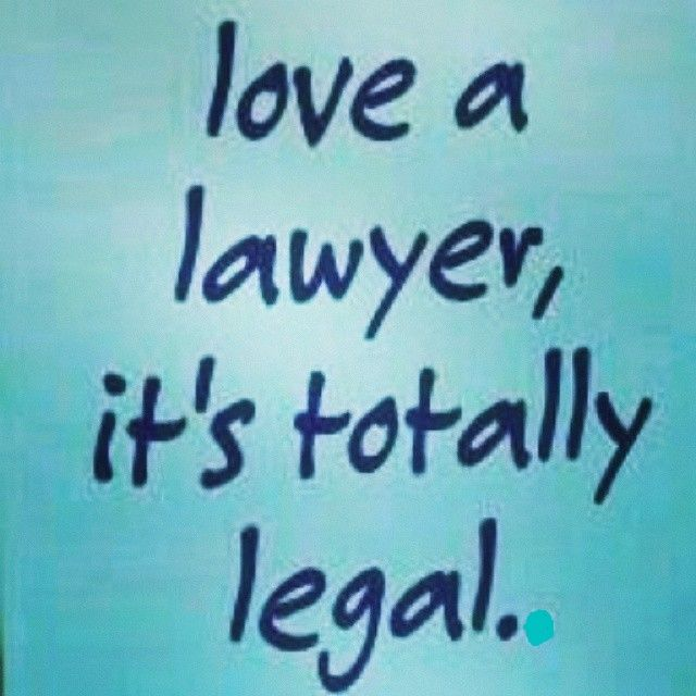 Share if you Agree!  Love a Lawyer. It's totally Legal.  #GTB #LawyerHumor