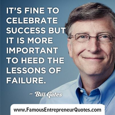 """BILL GATES QUOTE:  """"It's Fine To Celebrate Success But It Is More Important To Heed The Lessons Of Failure."""" - Bill Gates  #billgates #famous #entrepreneur #quotes"""