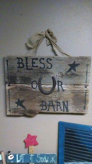 Bless our Barn sign on barn siding...2013