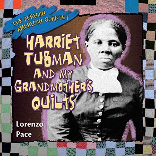 Harriet Tubman and My Grandmother's Quilts (African American Quartet) by Lorenzo Pace