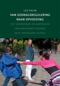 Van gedragsregulering naar opvoeding : het voorkomen en aanpakken van ongewenst gedrag in de vreedzame school / Pauw, Leo