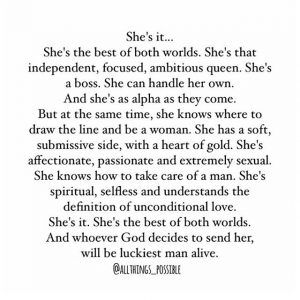 She's it…  She's the best of both worlds. She's that indep
