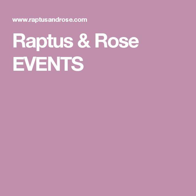 Raptus & Rose EVENTS