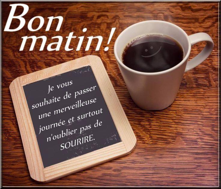 Bon matin! Je vous souhaite de passer une merveilleuse journée et surtout n'oublier pas de SOURIRE. #bonmatin