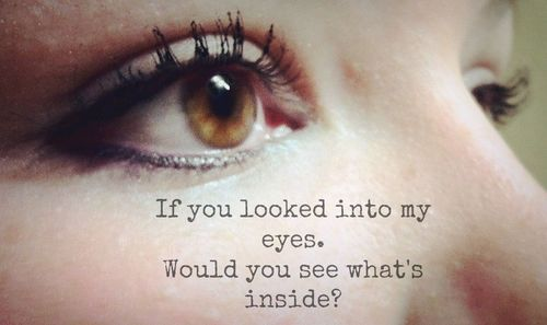 Eyes Look Inside Quote Saying Brown