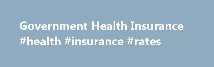 Government Health Insurance #health #insurance #rates http://insurances.remmont.com/government-health-insurance-health-insurance-rates/  #free health insurance # Government Health Insurance Programs There are several government health insurance programs that provide health care assistance to qualifying individuals and families. These are detailed below: Medicaid Medicaid is a welfare program that provides free health insurance to people with low incomes and resources. It is designed to help…