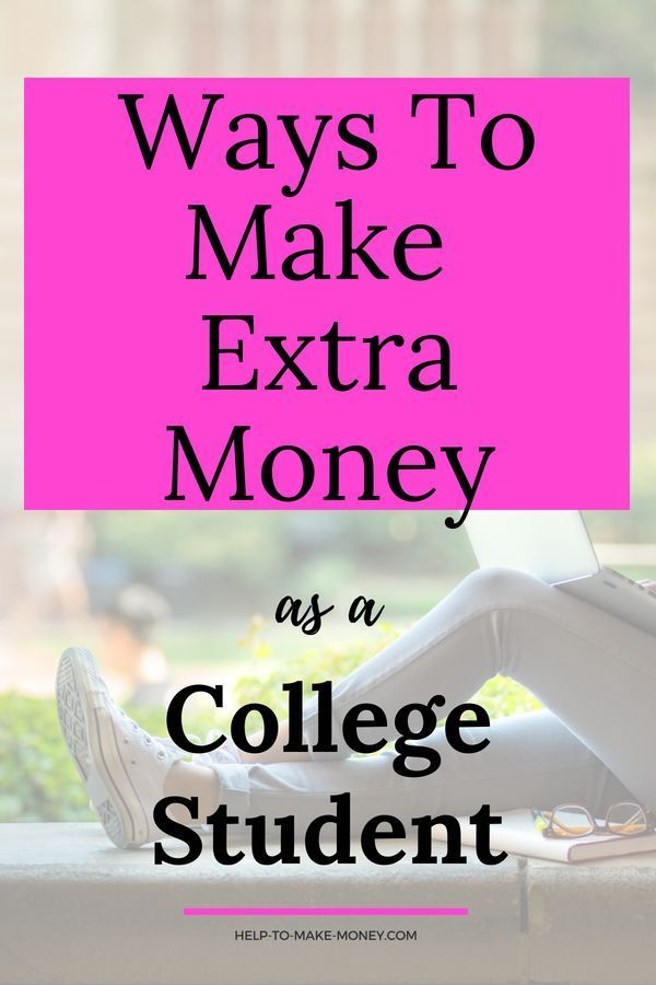5 Easy Ways To Make Extra Money As A College Student Extra Money Hobbies To Try Making Extra Cash