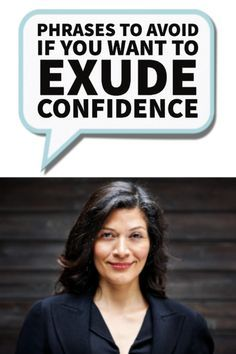 Phrases to Avoid if You Want to Exude Confidence and Get Ahead in Your Career