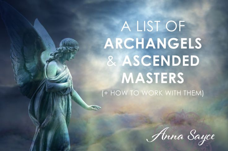 A List of Archangels & Ascended Masters (+ How to Work With Them)