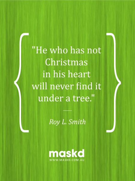 """""""He who has not Christmas in his heart will never find it under a tree.""""  #loveyourskin #amazing #beautiful #selfie #smile #igers #wow #awesome #acne #beauty #quote #pinterest #pinterestquotes #quotes #thegreenmask #maskd"""