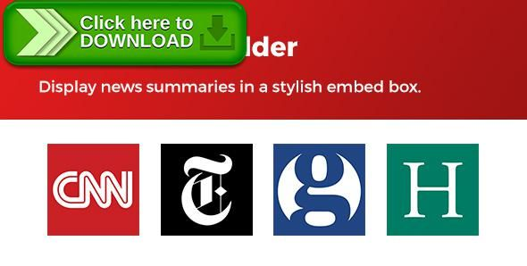 [ThemeForest]Free nulled download News Embedder from http://zippyfile.download/f.php?id=49782 Tags: ecommerce, BBC.co.uk, bloomberg, cnn, forbes, fox news, guardian, huffingtonpost, Indian Times, news, NYTimes, USA Today, wordpress embed