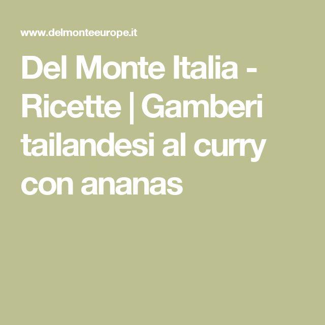 Del Monte Italia - Ricette | Gamberi tailandesi al curry con ananas