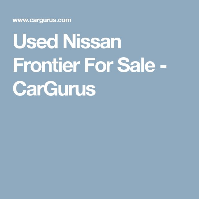 Used Nissan Frontier For Sale - CarGurus