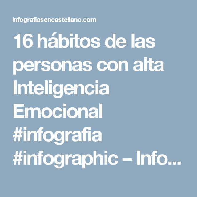 16 hábitos de las personas con alta Inteligencia Emocional #infografia #infographic – Infografías en castellano