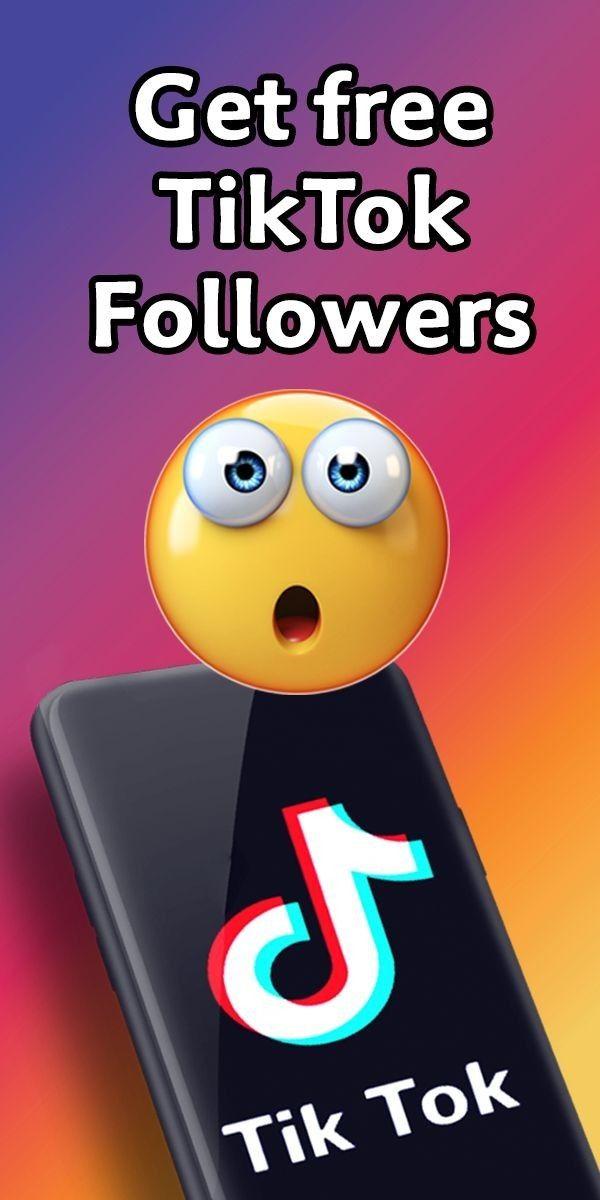 How To Get Tik Tok Followers For Free Free Followers Tok Tik Tok