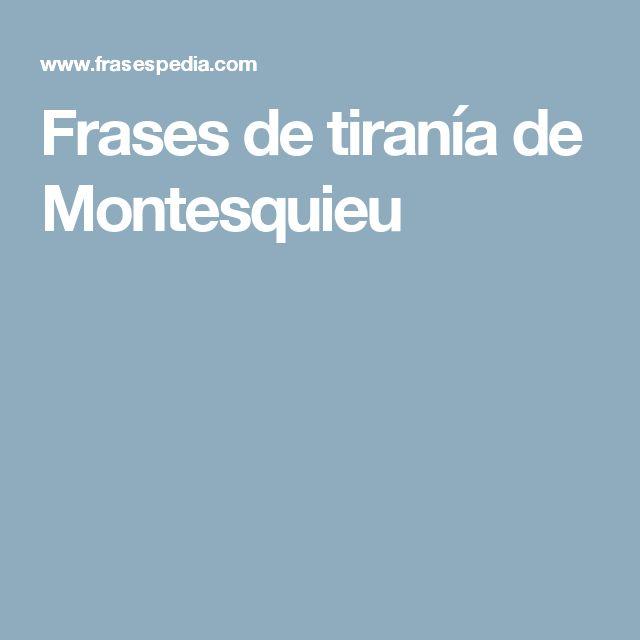Frases de tiranía de Montesquieu