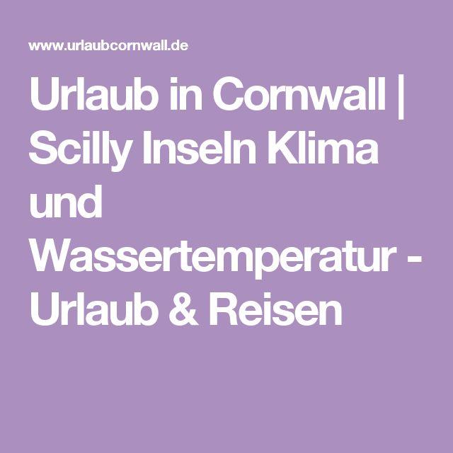 Urlaub in Cornwall | Scilly Inseln Klima und Wassertemperatur - Urlaub & Reisen