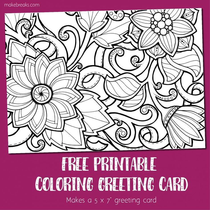 Coloring Card 4 Greeting Card To Color Flowers Make Breaks Free Printable Greeting Cards Free Printable Birthday Cards Printable Coloring Cards
