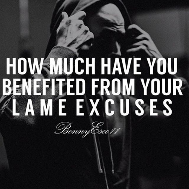 Excuses Are For Lazy People Hold Yourself Accountable And Don T Make Excuses For Yourself Go Work Out Life Quotes To Live By Live Life Happy Going To Work
